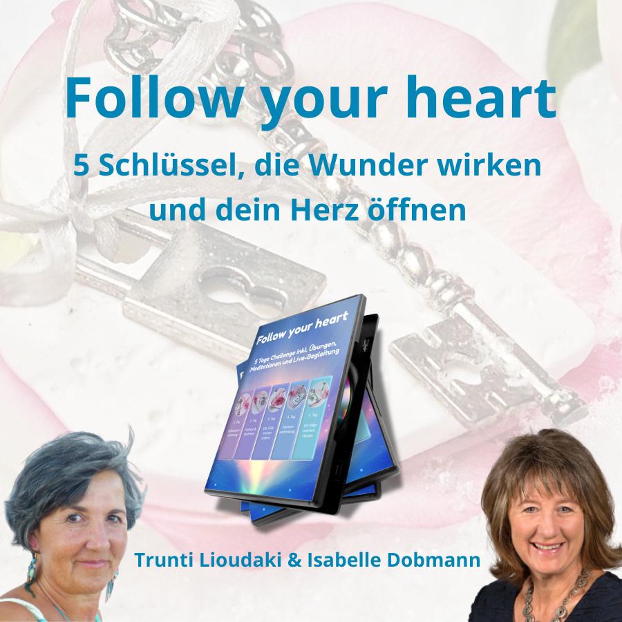 Follow your heart ohne 3. Unterschrift